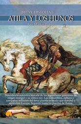 Portada de BREVE HISTORIA DE ATILA Y LOS HUNOS