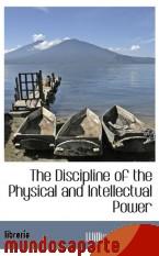 Portada de THE DISCIPLINE OF THE PHYSICAL AND INTELLECTUAL POWER
