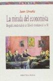 Portada de LA MIRADA DEL ECONOMISTA: BIOGRAFIA INTELECTUAL DE UN FILOSOFO MUNDANO DE LOS 90