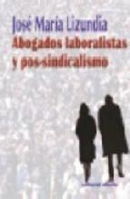 Portada de ABOGADOS LABORALISTAS Y POS-SINDICALISMO