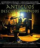 Portada de ANTIGUOS DESCUBRIMIENTOS: HISTORIAS REALES SOBRE TIEMPOS CLASICOSCON HECHOS COULTOS SOBRE MOMIAS Y MALDICIONES