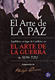 Portada de EL ARTE DE LA PAZ: EQUILIBRIO, EN LUGAR DE CONFLICTO, EN EL ARTE DE LA GUERRA DE SUN-TZU