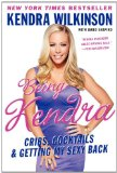 Portada de BEING KENDRA: CRIBS, COCKTAILS & GETTING MY SEXY BACK