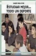 Portada de SABER PARA VIVIR: ESTUDIAR MEJOR TODO UN DEPORTE