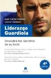 Portada de LIDERAZGO GUARDIOLA: COMO LOGRAR QUE TU EQUIPO SEA ADMIRADO