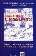 Portada de COMBATIENDO EL MIEDO AL MIEDO: MANUAL DE AUTOAYUDA PARA COMBATIR EL PANICO Y LA AGOROFOBIA