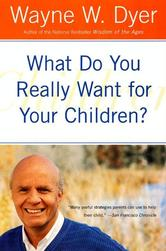 Portada de WHAT DO YOU REALLY WANT FOR YOUR CHILDREN?