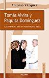 Portada de TOMAS ALVIRA Y PAQUITA DOMINGUEZ: LA AVENTURA DE UN MATRIMONIO FELIZ