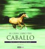 Portada de EL GRAN LIBRO DEL CABALLO: TODO SOBRE EL ANIMAL MAS BELLO DEL MUNDO