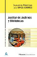Portada de AUXILIAR DE ARCHIVOS Y BIBLIOTECAS. SUPUESTOS PRACTICOS
