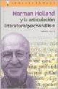Portada de NORMAN HOLLAND Y LA ARTICULACION LITERATURA/PSICOANALISIS