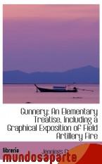 Portada de GUNNERY: AN ELEMENTARY TREATISE, INCLUDING A GRAPHICAL EXPOSITION OF FIELD ARTILLERY FIRE