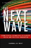 Portada de THE NEXT WAVE: USING DIGITAL TECHNOLOGY TO FURTHER SOCIAL AND POLITICAL INNOVATION