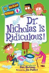 Portada de MY WEIRDER SCHOOL #8: DR. NICHOLAS IS RIDICULOUS!
