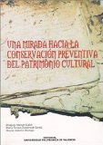 Portada de UNA MIRADA HACIA LA CONSERVACION PREVENTIVA DEL PATRIMONIO CULTURAL