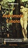 Portada de ANDROMEDA CUBANA: DIARIO DE LOS AMORES Y DESVENTURAS DE UN SATIROSENTIMENTNAL EN EL CARIBE