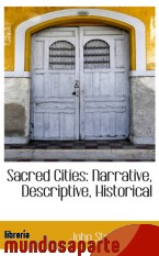 Portada de SACRED CITIES: NARRATIVE, DESCRIPTIVE, HISTORICAL