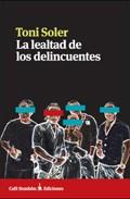 Portada de LA LEALTAD DE LOS DELINCUENTES