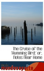 Portada de THE CRUISE OF THE `HUMMING BIRD;` OR, NOTES NEAR HOME