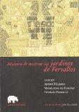 Portada de MANERA DE MOSTRAR LOS JARDINES DE VERSALLES: LUIS XIV, ANDRE FELIBIEN, MADELEINE DE SCUDERY, CHARLES PERRAULT