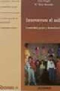 Portada de INNOVEMOS EL AULA: CREATIVIDAD, GRUPO Y DRAMATIZACION
