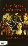 Portada de LOS REYES CATOLICOS III: LAS HIJAS DE ESPAÑA