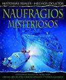 Portada de NAUFRAGIOS MISTERIOSOS: HISTORIAS REALES DE ALTA MAR CON HECHOS OCULTOS SOBRE NAUFRAGIOS Y TESOROS HUNDIDOS