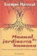 Portada de MANUAL DE JARDINERIA HUMANA: INCLUYE EJERCICIOS DE DESARROLLO INDIVIDUAL Y GRUPAL