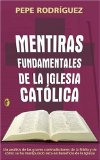 Portada de MENTIRAS FUNDAMENTALES DE LA IGLESIA CATOLICA