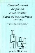 Portada de CUARENTA AÑOS DE POESIA EN EL PREMIO CASA DE LAS AMERICAS