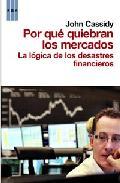 Portada de POR QUE QUIEBRAN LOS MERCADOS: LA LOGICA DE LOS DESASTRES FINANCIEROS