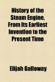 Portada de HISTORY OF THE STEAM ENGINE, FROM ITS EA