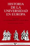 Portada de HISTORIA DE LA UNIVERSIDAD EN EUROPA : LAS UNIVERSIDADES EN LA EDAD MEDIA