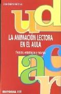 Portada de LA ANIMACION LECTORA EN EL AULA: TECNICAS, ESTRATEGIAS Y RECURSOS