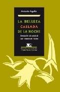 Portada de LA BELLEZA CALLADA DE LA NOCHE: INTRODUCCION A LA POESIA DE LUIS ANTONIO DE VILLENA