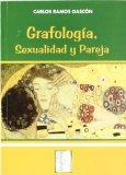 Portada de GRAFOLOGIA, SEXUALIDAD Y PAREJA