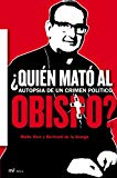 Portada de ¿QUIEN MATO AL OBISPO?: AUTOPSIA DE UN CRIMEN POLITICO
