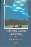 Portada de SOLTANDO LASTRE: EL ARTE DE VIVIR LIGERO DE EQUIPAJE