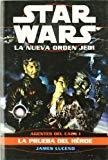 Portada de STAR WARS LA NUEVA ORDEN JEDI. AGENTES DEL CAOS I: LA PRUEBA DEL HEROE
