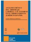 Portada de ANALISIS CRITICO DEL ARBITRAJE LABORAL Y SU ENTORNO EN EL ORDENAMIENTO JURIDICO ESPAÑOL
