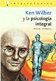 Portada de KEN WILBER Y LA PSICOLOGIA INTEGRAL
