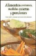 Portada de ALIMENTOS COMUNES, MEDIDAS CASERAS Y PORCIONES