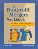 Portada de NONPROFIT MERGERS WORKBOOK: THE LEADER'S GUIDE TO CONSIDERING NEGOTIATING & EXECUTING A MERGER