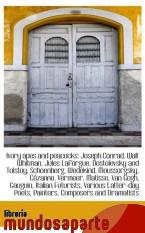 Portada de IVORY APES AND PEACOCKS: JOSEPH CONRAD, WALT WHITMAN, JULES LAFORGUE, DOSTOÏEVSKY AND TOLSTOY, SCHOE