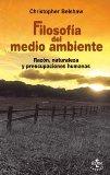 Portada de FILOSOFIA DEL MEDIO AMBIENTE: RAZON, NATURALEZA Y PREOCUPACIONES HUMANAS