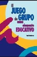 Portada de EL JUEGO DE GRUPO COMO ELEMENTO EDUCATIVO