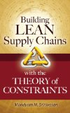 Portada de BUILDING LEAN SUPPLY CHAINS WITH THE THEORY OF CONSTRAINTS