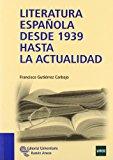 Portada de LITERATURA ESPAÑOLA DESDE 1939 HASTA LA ACTUALIDAD