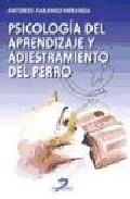 Portada de PSICOLOGIA DEL APRENDIZAJE Y ADIESTRAMIENTO DEL PERRO