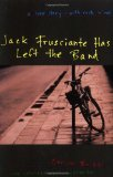 Portada de JACK FRUSCIANTE HAS LEFT THE BAND: A LOVE STORY- WITH ROCK 'N' ROLL